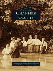Chambers County ebook by Chambers County Museum, Chattahoochee Valley Historical Society
