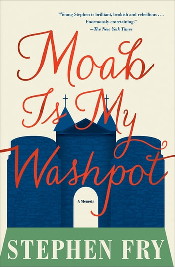 Moab Is My Washpot - A Memoir ebook by Stephen Fry