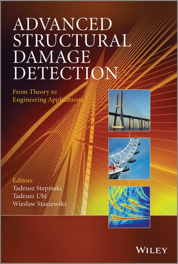 Advanced Structural Damage Detection - From Theory to Engineering Applications ebook by