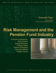 Risk Management and the Pension Fund industry ebook by International Monetary Fund.  Monetary and Capital Markets Department