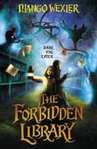 The Forbidden Library eBook by Django Wexler