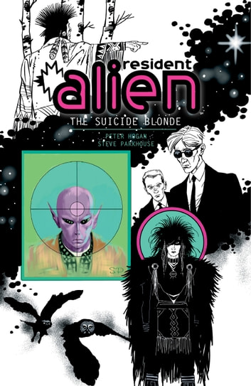 Resident Alien Volume 2: The Suicide Blonde eBook by Peter Hogan