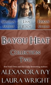 Bayou Heat Collection Two ebook by Laura Wright and Alexandra Ivy
