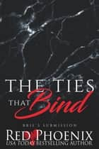 The Ties That Bind ebook by Red Phoenix