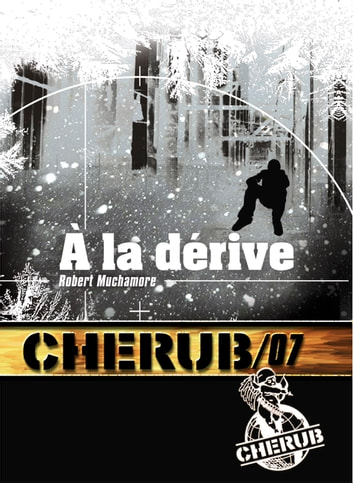 Cherub (Mission 7) - À la dérive ebook by Robert Muchamore