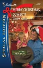 Merry Christmas, Cowboy! ebook by Cindy Kirk