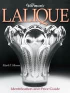 Warman's Lalique - Identification and Price Guide ebook by Mark Moran