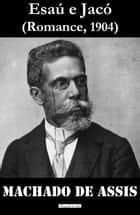 Esaú e Jacó ebook by Machado De Assis