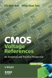 CMOS Voltage References - An Analytical and Practical Perspective ebook by Chi-Wah Kok,Wing-Shan Tam