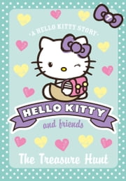 The Treasure Hunt (Hello Kitty and Friends, Book 7) ebook by Linda Chapman,Michelle Misra