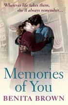 Memories of You - Some bonds can never be broken… ebook by Benita Brown