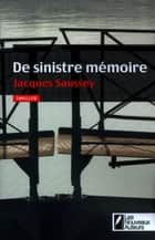 De sinistre mémoire ebook by Jacques Saussey