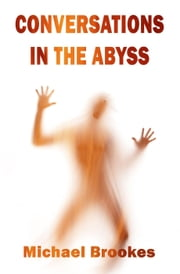 Conversations in the Abyss - The Third Path ebook by Michael Brookes