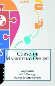 Curso de Marketing Online ebook by Alicia Durango, Ángel Arias, Marcos Socorro Navarro