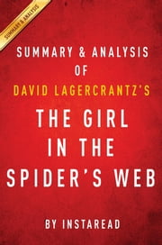 Summary of The Girl in the Spider's Web - by David Lagercrantz | Includes Analysis ebook by Instaread Summaries