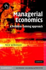 Managerial Economics ebook by Wilkinson, Nick