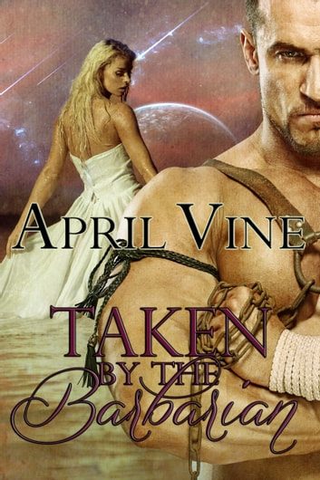 Taken by the Barbarian ebook by April Vine