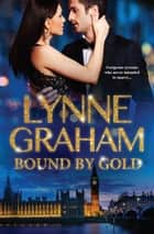Bound By Gold - 3 Book Box Set 電子書籍 by Lynne Graham