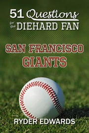 51 Questions for the Diehard Fan: San Francisco Giants ebook by Ryder Edwards
