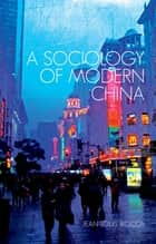 A Sociology of Modern China ebook by Jean-Louis Rocca