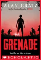 Grenade ebook by Alan Gratz