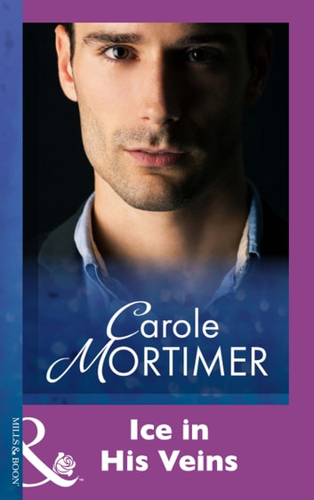 Ice In His Veins (Mills & Boon Modern) eBook by Carole Mortimer