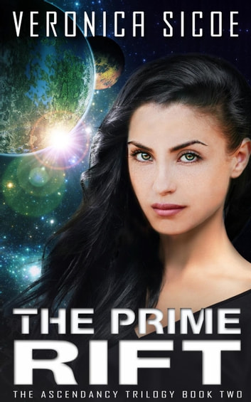 The Prime Rift - The Ascendancy Trilogy, #2 ebook by Veronica Sicoe