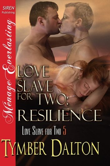 Love Slave for Two: Resilience ebook by Tymber Dalton