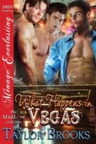 What Happens in Vegas ebook by Taylor Brooks