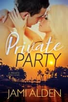 Private Party ebook by Jami Alden