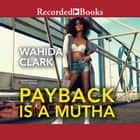 Payback Is a Mutha audiobook by Wahida Clark