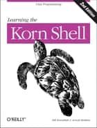Learning the Korn Shell - Unix Programming ebook by Arnold Robbins, Bill Rosenblatt