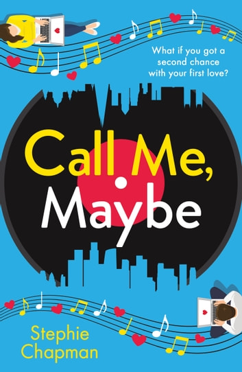 Call Me, Maybe - A hilarious, uplifting romcom with a love story that will make you swoon ebook by Stephie Chapman