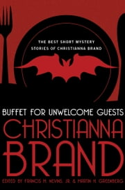 Buffet for Unwelcome Guests - The Best Short Mystery Stories of Christianna Brand ebook by Christianna Brand