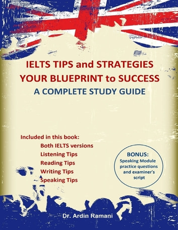 Ielts tips and strategies your blueprint to success a complete ielts tips and strategies your blueprint to success a complete study guide ebook by ardin ramani malvernweather Images