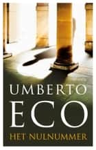 Het nulnummer ebook by Umberto Eco, Yond Boeke, Patty Krone