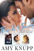 Friends to Forever - A Friends-to-Lovers Contemporary Romance Collection ebook by Amy Knupp