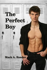 The Perfect Boy ebook by Mark A. Roeder