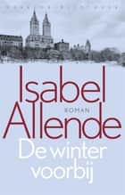 De winter voorbij ebook by Isabel Allende, Rikkie Degenaar