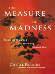 The Measure of Madness ebook by Paradis, Cheryl Ramsland Katherine