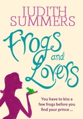 Frogs and Lovers ebook by Judith Summers