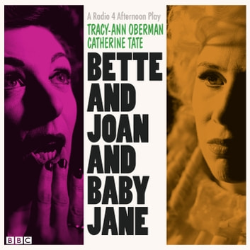 Bette And Joan And Baby Jane audiobook by Tracy-Ann Oberman