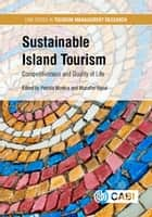 Sustainable Island Tourism - Competitiveness and Quality of Life ebook by Patrizia Modica, Louise Twining-Ward, Muzaffer Uysal,...