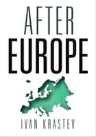 After Europe ebook by Ivan Krastev