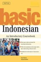 Basic Indonesian - Downloadable Audio Included ebook by Yacinta Kurniasih, Stuart Robson