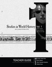 Studies in World History Volume 1 (Teacher Guide) - Creation Through the Age of Discovery (4004 BC to AD 1500) ebook by James P. Stobaugh