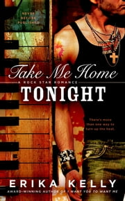 Take Me Home Tonight ebook by Erika Kelly