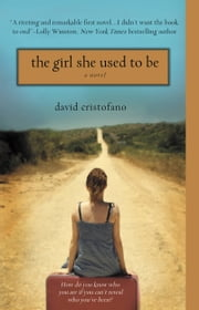 The Girl She Used to Be ebook by David Cristofano