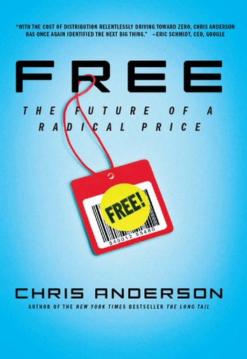 Free - The Future of a Radical Price ebook by Chris Anderson