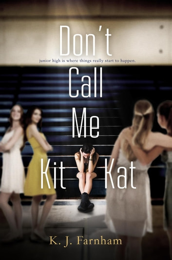 Don't Call Me Kit Kat ebook by K. J. Farnham